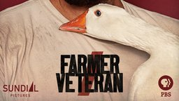 Farmer/Veteran - A Former Soldier's New Life as a Farmer